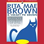 Whisker of Evil (       UNABRIDGED) by Rita Mae Brown Narrated by Kate Forbes
