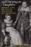 Still Harping on Daughters: Women and Drama in the Age of Shakespeare (0231070632) by Jardine, Lisa