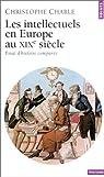 Les Intellectuels en Europe au XIXe si�cle : Essai d'histoire compar�e par Charle