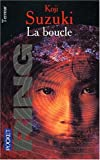 La Boucle (French Edition) (2266121251) by Suzuki, Koji