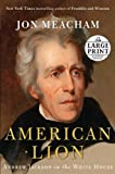 American Lion: Andrew Jackson in the White House (Random House Large Print)