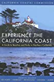 img - for Experience the California Coast: A Guide to Beaches and Parks in Northern California: Counties Included: Del Norte, Humboldt, Mendocino, Sonoma, Marin book / textbook / text book