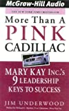 img - for More Than a Pink Cadillac: Mary Kay Inc.'s 9 Leadership Keys to Success book / textbook / text book