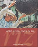 Grain de riz, grain de vie