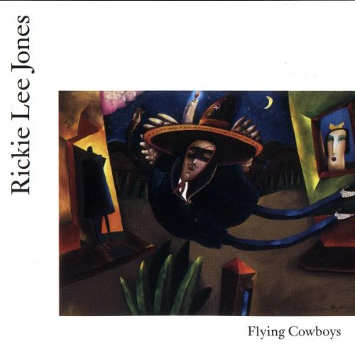 Flying Cowboys Rickie Lee Jones