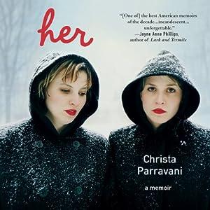 Her: A Memoir | [Christa Parravani]