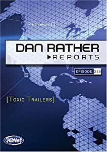 Dan Rather Reports #216: Toxic Trailers (WMVHD)