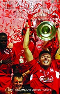 The Miracle Of Istanbul Liverpoool Fc From Paisley To Benitez Liverpool Fc From Paisley To Benitez from Mainstream Publishing