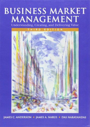 Business Market Management: Understanding, Creating, and...