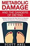 Metabolic Damage and the Dangers of D...