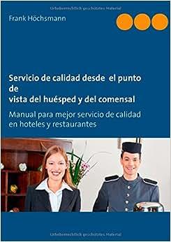 Servicio De Calidad Desde El Punto De Vista Del Huesped Y Del Comensal (Spanish Edition)