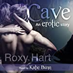 The Cave: An Erotic Story | Roxy Hart