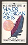 The Mentor Book of Major American Poets From Edward Taylor and Walt Whitman to Hart Crane and W. H. Auden