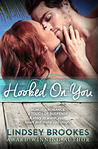 Humor. Romance. A touch of suspense. A story to warm your heart and make you laugh! Hook into this summer beach read:  HOOKED ON YOU by Lindsey Brookes