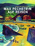 Max Pechstein auf Reisen - Utopie und Wirklichkeit