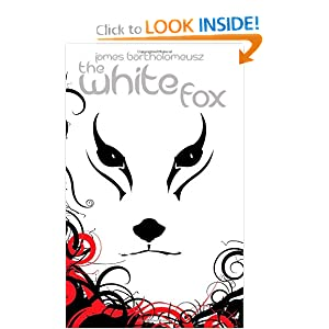 The White Fox (Seven Stars Trilogy) James Bartholomeusz