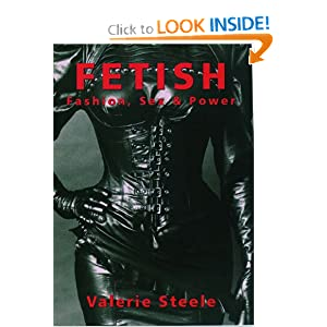 Fetish: Fashion, Sex & Power [Paperback]