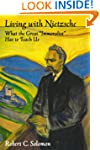Living with Nietzsche: What the Great...