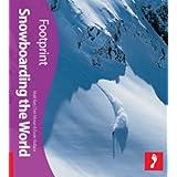 Snowboarding the World (Footprint Travel Guide) (Footprint Activity & Lifestyle Guide)by Matt Barr