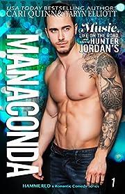 Manaconda: Rockstar Romantic Comedy (Hammered Book 1)