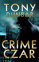 Crime Czar: a Hard-Boiled New Orleans Legal Thriller (Tubby Dubonnet #5) (The Tubby Dubonnet Series)