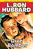 Dive Bomber, The: A High-flying Adventure of Love and Danger (Stories from the Golden Age)