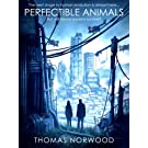 Perfectible Animals: A Post Apocalyptic Technothriller (EidoGenesis Book 1)