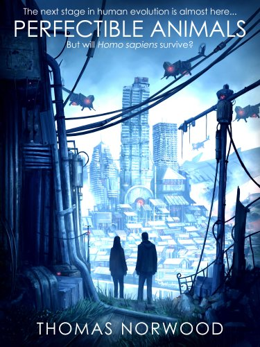 Don't miss this Post Apocalyptic Technothriller while it's discounted 75%! Perfectible Animals by Thomas Norwood – Just $0.99!