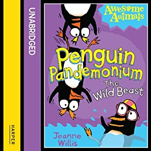 Awesome Animals: Penguin Pandemonium - The Wild Beast | [Jeanne Willis]