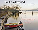 North Brother Island: The Last Unknown Place in New York City (Empire State Editions)