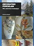 img - for Decorating Porcelain: The American Technique by Catherine Bergoin (2000-01-02) book / textbook / text book