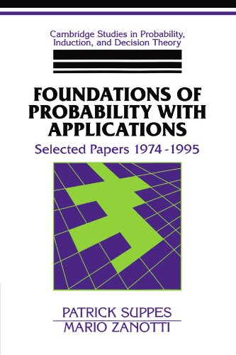 Foundations of Probability with Applications: Selected Papers 1974-1995 (Cambridge Studies in Probability, Induction and
