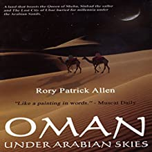Oman: Under Arabian Skies (       UNABRIDGED) by Rory Patrick Allen Narrated by Alan Pelz-Sharpe