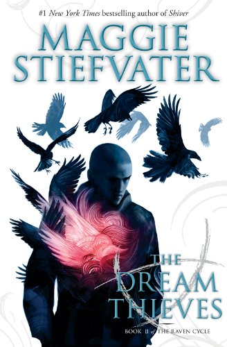 The Raven Cycle #2: The Dream Thieves by Maggie Stiefvater