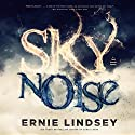 Skynoise: A Time Travel Thriller (       UNABRIDGED) by Ernie Lindsey Narrated by Rebecca Roberts