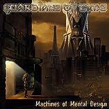 MACHINES OF MENTAL DESIGN / ガーディアンズ・オブ・タイム (CD - 2003)