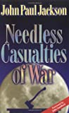 img - for Needless Casualties of War book / textbook / text book