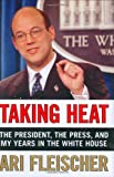 Taking Heat: The President, the Press, and My Years in the White House