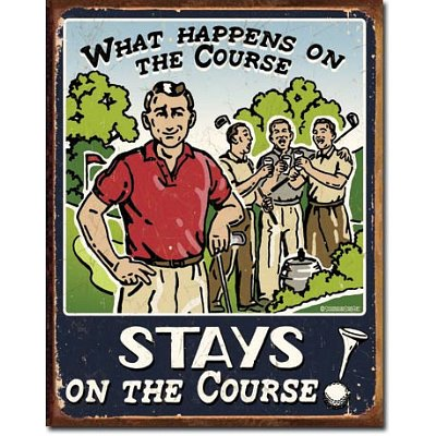 What Happens On The Golf Course Stays Distressed Retro Vintage Tin Sign
