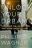 img - for Unlock Your Dream: Discover the Adventure You Were Created For book / textbook / text book