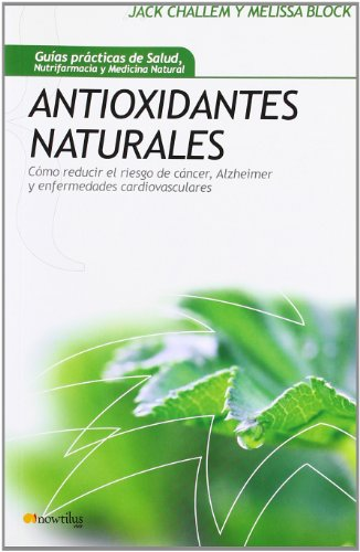 Antioxidantes naturales (Spanish Edition)
