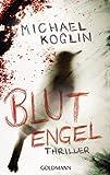 Blutengel: Thriller (Kommisar Peer Mangold und Kaja Winterstein 2)