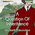 A Question of Inheritance: A Very English Mystery, Book 2 | Elizabeth Edmondson