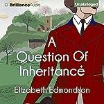 A Question of Inheritance: A Very English Mystery, Book 2 | Elizabeth Edmondson