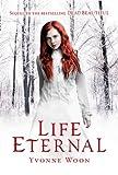 Life Eternal: Dead Beautiful Trilogy (Book 2)