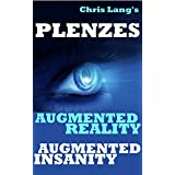 Plenzes - Augmented Reality Augmented Insanity ~ Chris Lang
