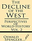 The Decline of the West (Volume 2): Perspectives of World-History (1628451289) by Spengler, Oswald