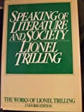 Speaking of Literature and Society (Lionel Trilling Works) (015184710X) by Trilling, Lionel