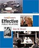 img - for Cutlip and Center's Effective Public Relations (10th Edition) 10th Edition ( Paperback ) by Broom, Glen M. pulished by Prentice Hall book / textbook / text book