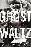 Ghost Waltz: A Family Memoir (P.S.)